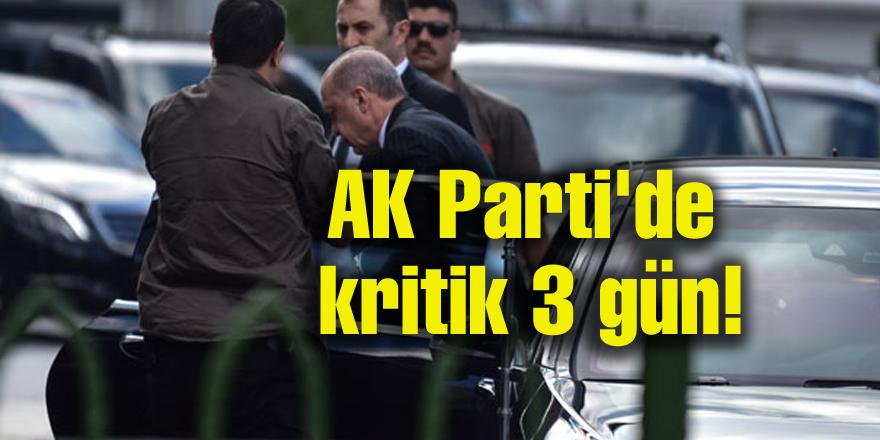 AK Parti'de kritik 3 gün!