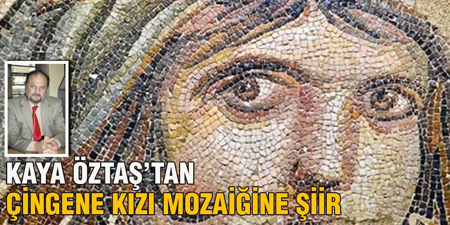 Kaya Öztaş'tan Çingene kızı mozaiğine şiir