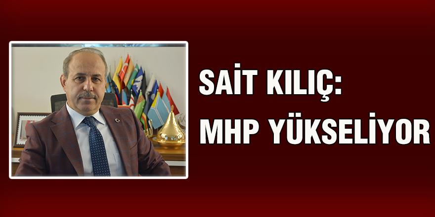 Sait Kılıç: MHP yükseliyor