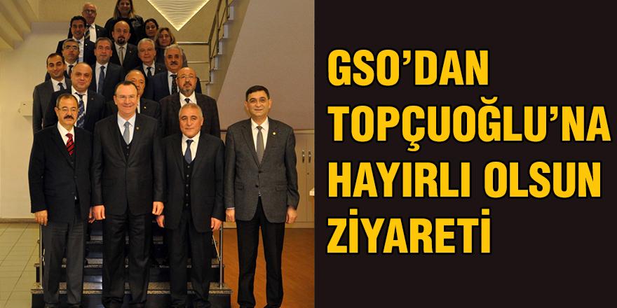 GSO'dan Topçuoğlu'na hayırlı olsun ziyareti