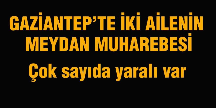 Gaziantep'te iki aile arasında çatışma