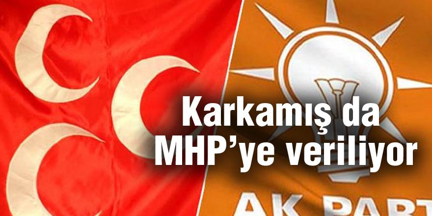Karkamış da MHP'ye veriliyor