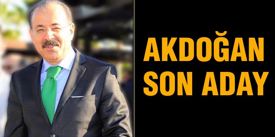 Akdoğan son aday