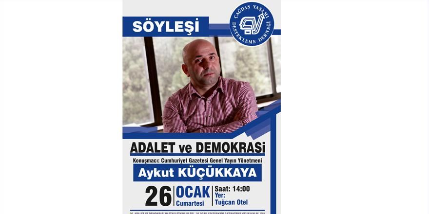 """Küçükkaya """"Adalet ve Demokrasi"""" buluşması için geliyor"""