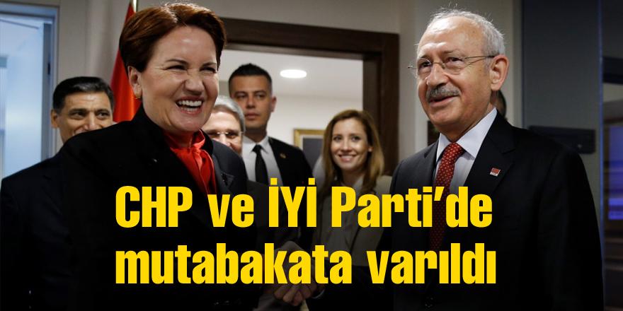 CHP ve İYİ Parti'de mutabakata varıldı
