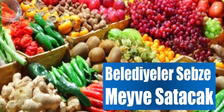 Belediyeler meyve ve sebze satacak