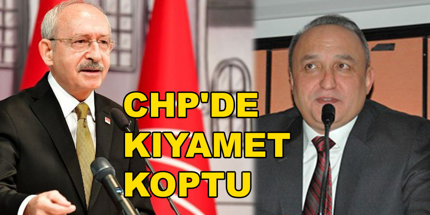 CHP'DE KIYAMET KOPTU