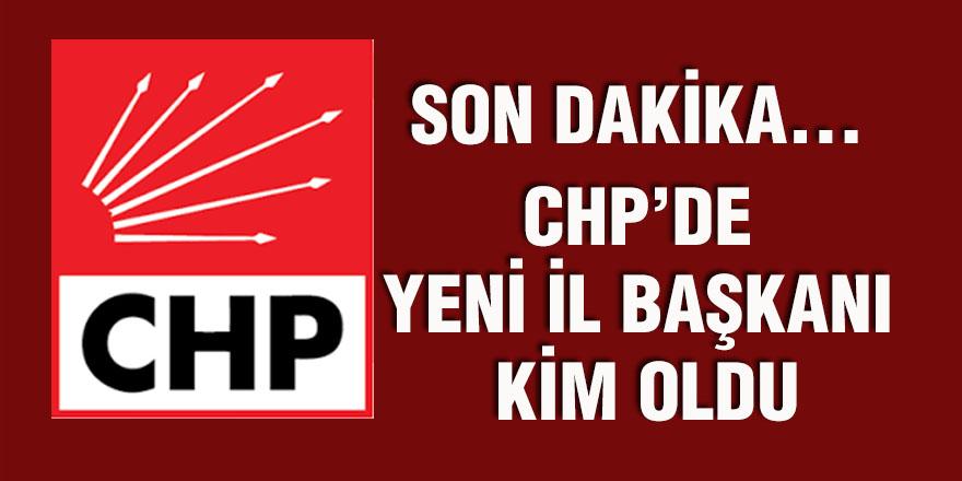 CHP'DE  YENİ İL BAŞKANI  KİM OLDU