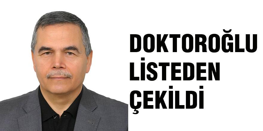 Doktoroğlu listeden çekildi