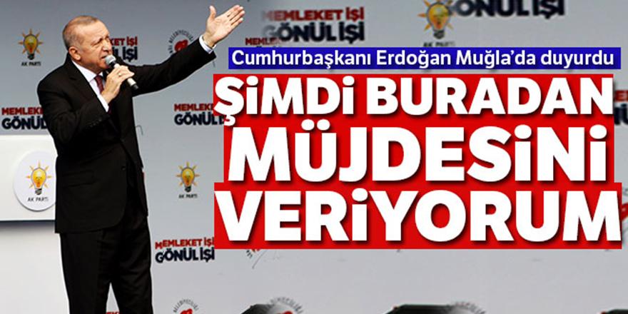 Cumhurbaşkanı Erdoğan'dan Muğla'da önemli mesajlar