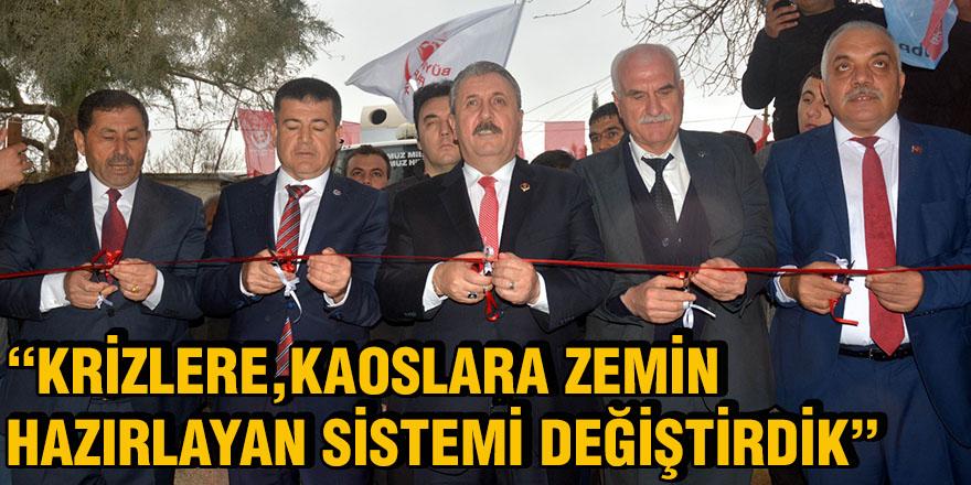 """""""KRİZLERE,KAOSLARA ZEMİN  HAZIRLAYAN SİSTEMİ DEĞİŞTİRDİK"""""""