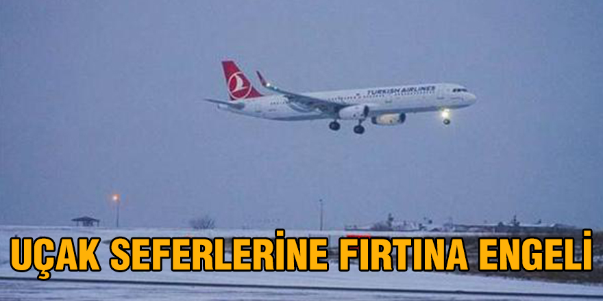 Uçak seferlerine fırtına engeli