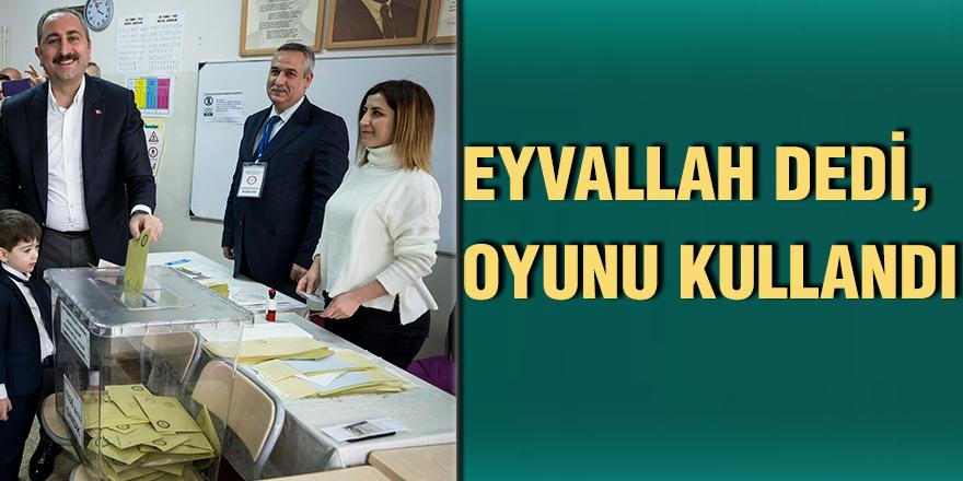 Eyvallah dedi, oyunu kullandı