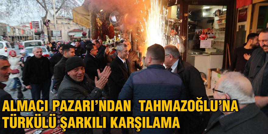 Almacı Pazarı'ndan Tahmazoğlu'na türkülü şarkılı karşılama