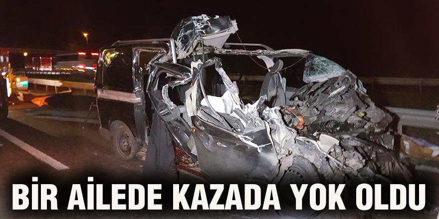 Bir ailede kazada yok oldu