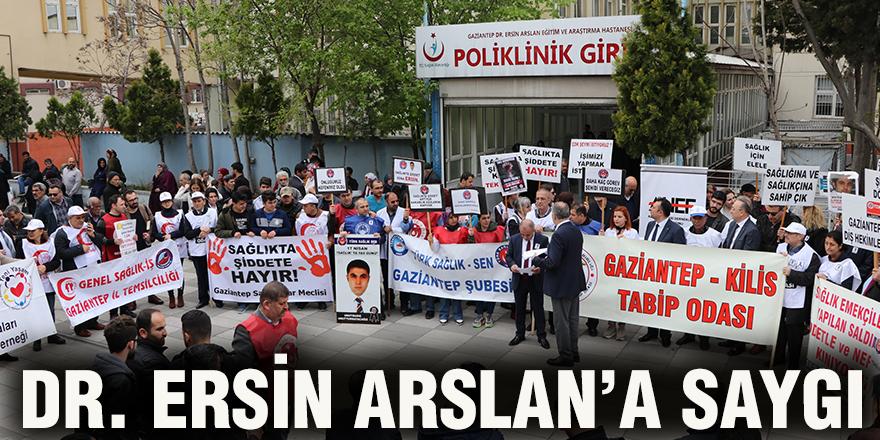 Dr. Ersin Arslan'a saygı