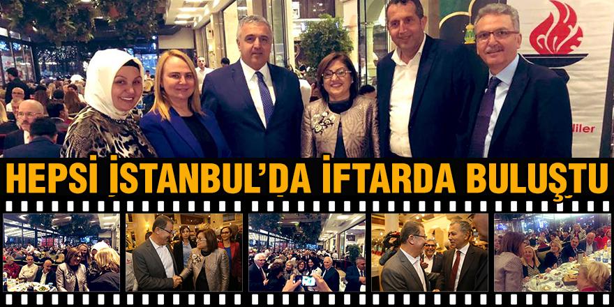 Hepsi İstanbul'da iftarda buluştu