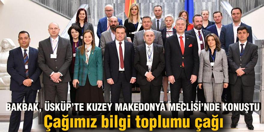 BAKBAK, ÜSKÜP'TE KUZEY MAKEDONYA MECLİSİ'NDE KONUŞTU