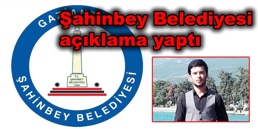 Şahinbey Belediyesi açıklama yaptı