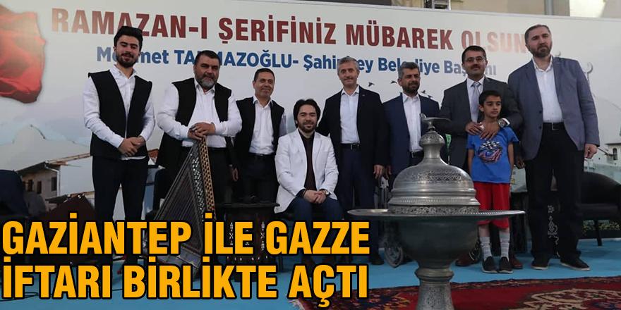 Gaziantep ile Gazze iftarı birlikte açtı