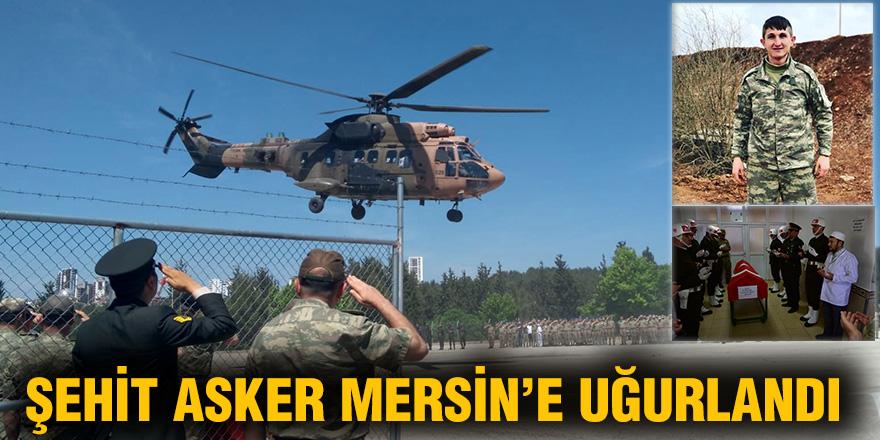 Şehit asker Mersin'e uğurlandı