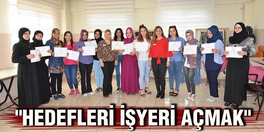 """""""HEDEFLERİ İŞYERİ AÇMAK"""""""