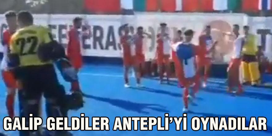 GALİP GELDİLER ANTEPLİ'Yİ OYNADILAR