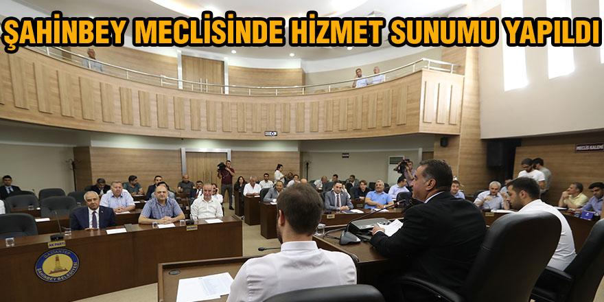 Şahinbey meclisinde hizmet sunumu yapıldı