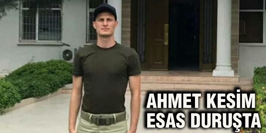 Ahmet Kesim esas duruşta