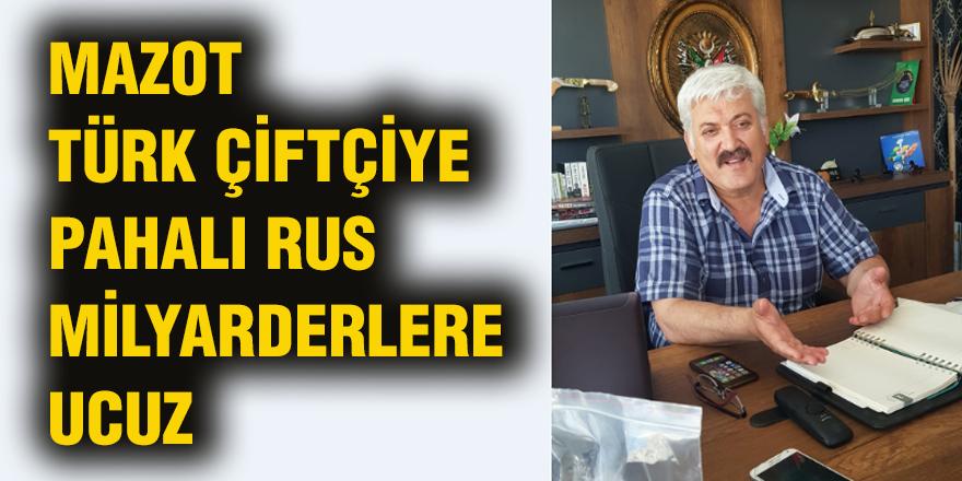 Mazot Türk çiftçiye pahalı Rus milyarderlere ucuz