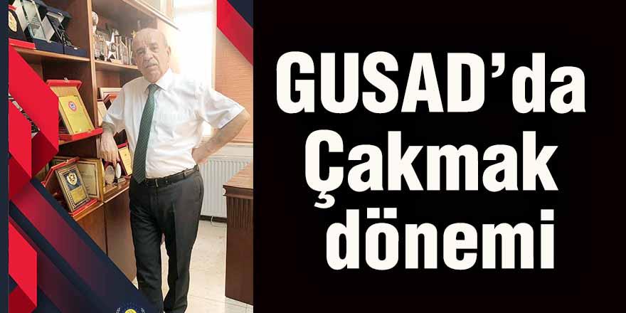 GUSAD'da Çakmak dönemi