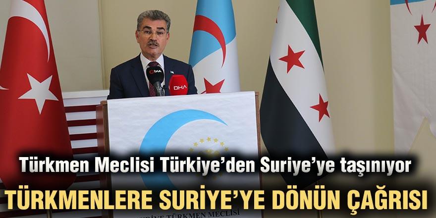 Türkmen Meclisi Türkiye'den Suriye'ye taşınıyor