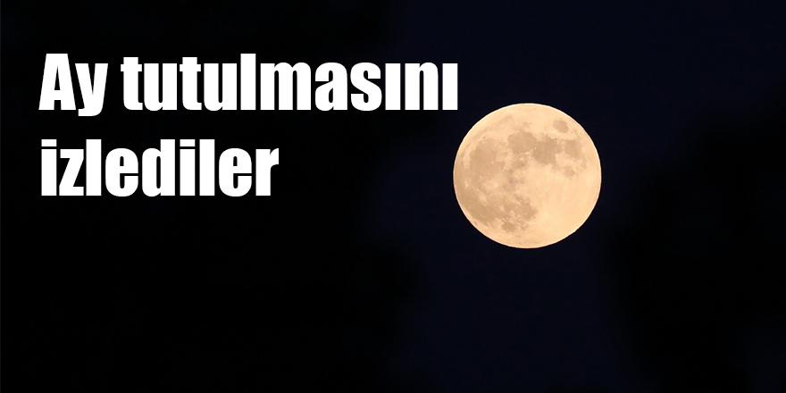 Ay tutulmasını izlediler