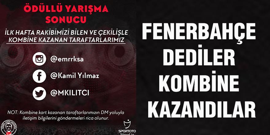 FENERBAHÇE DEDİLER KOMBİNE KAZANDILAR