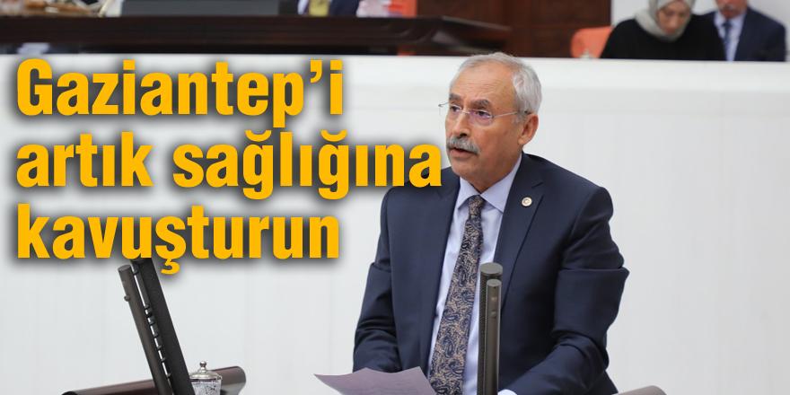 Gaziantep'i artık sağlığına kavuşturun