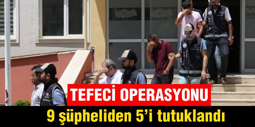 Gaziantep'te tefeci operasyonu