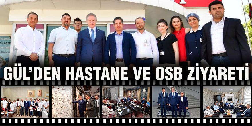 Gül'den hastane ve OSB ziyareti