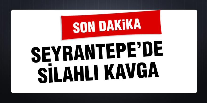 Seyrantepe'de silahlı çatışma