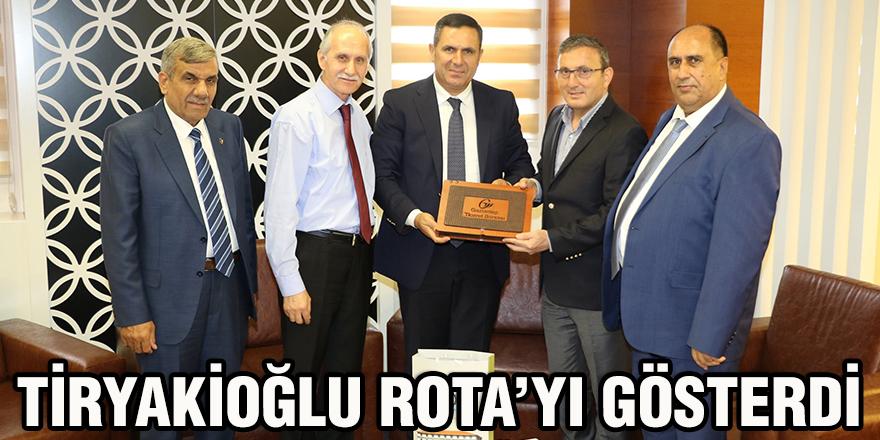 Tiryakioğlu Rota'yı gösterdi