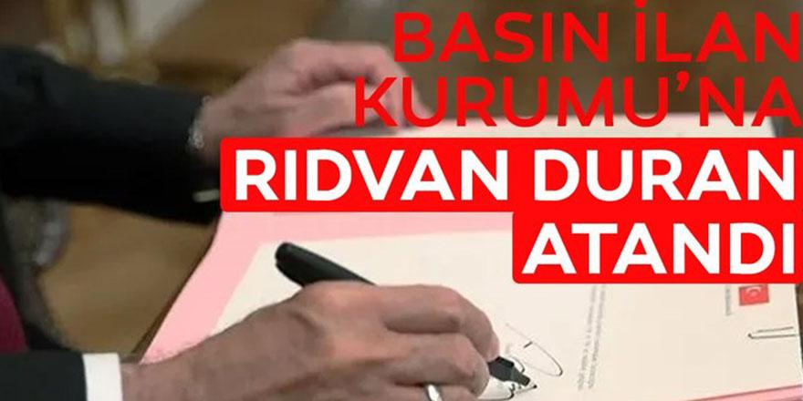 Basın İlan Kurumu'na Rıdvan Duran atandı