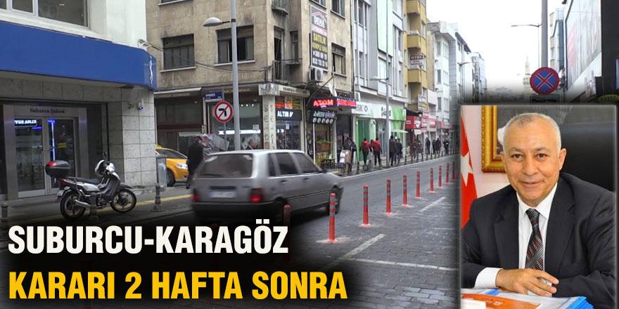 Suburcu-Karagöz kararı 2 hafta sonra