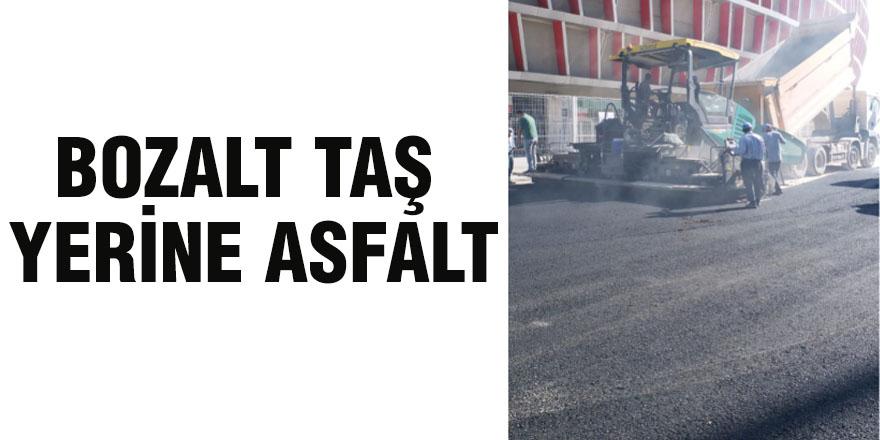 Bozalt taş yerine asfalt