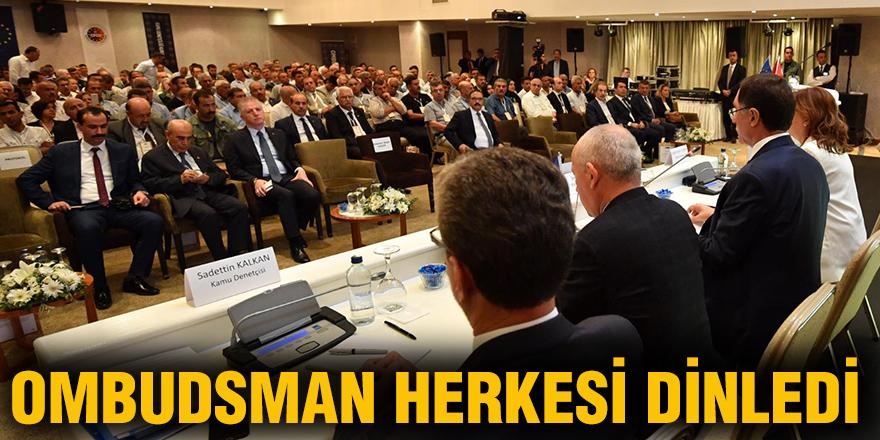 Ombudsman herkesi dinledi