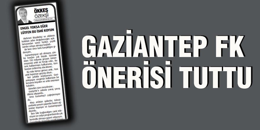 Gaziantep FK önerisi tuttu