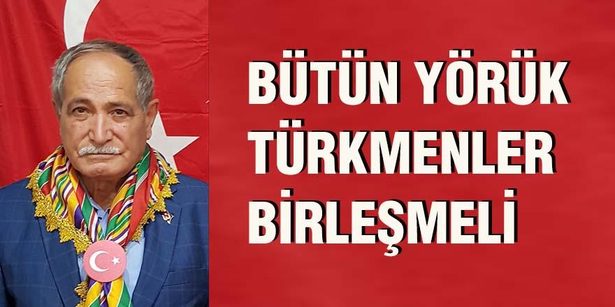 Bütün Yörük Türkmenler Birleşmeli