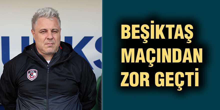 Beşiktaş maçından zor geçti