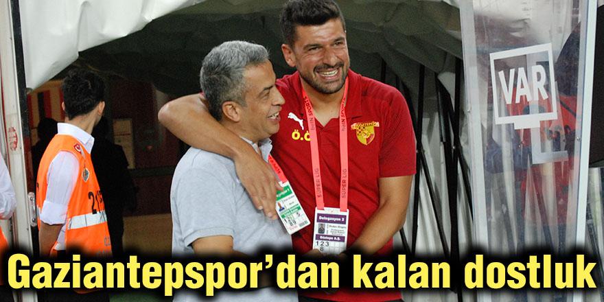 Gaziantepspor'dan kalan dostluk