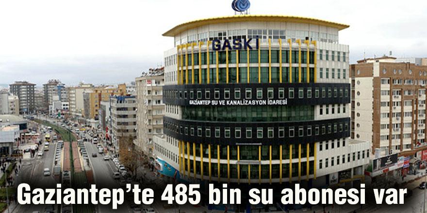 Gaziantep'te 485 bin su abonesi var