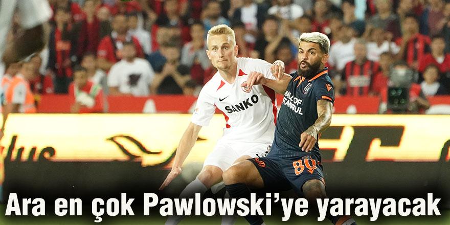 Ara en çok Pawlowski'ye yarayacak