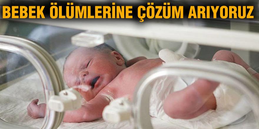 Bebek ölümlerine çözüm arıyoruz